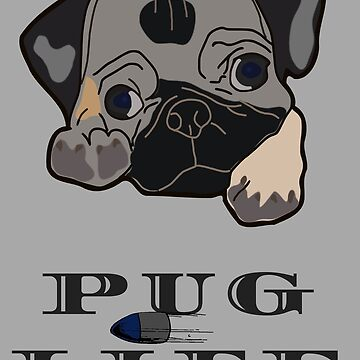 PUG LIFE by RogueNation