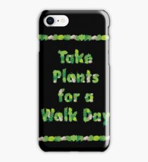 Take Plants for a Walk Day iPhone Case/Skin