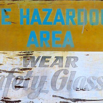 Eye Hazardous Area - Wear Safety Glasses by dschweisguth