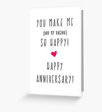 Anniversary Card Funny. You Make Me So Happy Greeting Card
