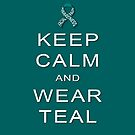 Keep Calm and Wear Teal by FaceFacts