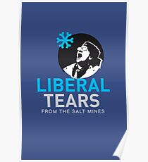 Liberal/Democrat Tears From the Salt Mines Logo REE screaming Che Guevara style - Online Store Poster
