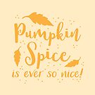 Pumpkin Spice is ever so nice by jazzydevil