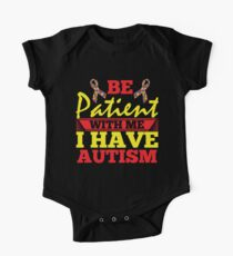 Be Patient With Me I Have Autism | Autism Awareness One Piece - Short Sleeve