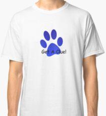 Get A Clue! Classic T-Shirt