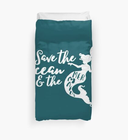 Save the Ocean and the Mermaids - white Duvet Cover