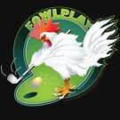 Fowl Play by seedmother