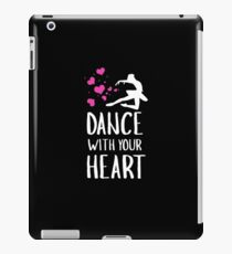 Dance With Your Heart - Ballerina, Ballet Dancer, Ballet Life, Ballet Love iPad Case/Skin