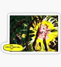 Die Hideous Creature...Die! Sticker