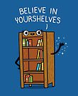 Believe in yourshelves by Andres Colmenares