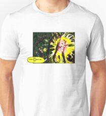 Die Hideous Creature...Die! T-Shirt
