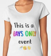 Gays Only Event Light Background Women's Premium T-Shirt