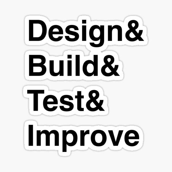 Design Build Test Improve Sticker