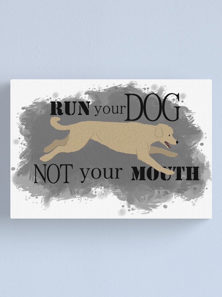 Alternate view of Run Your Dog Not Your Mouth Poodle apricot  Canvas Print