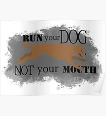 Run Your Dog Not Your Mouth Poodle red Poster