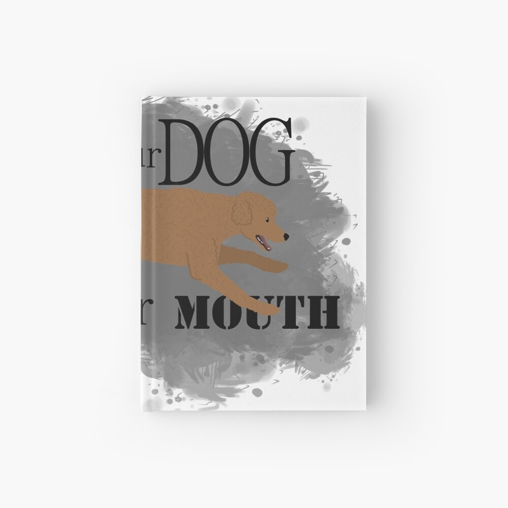 Run Your Dog Not Your Mouth Poodle red Hardcover Journal
