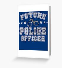 Future Police Officer | Policeman | Law Enforcement Greeting Card