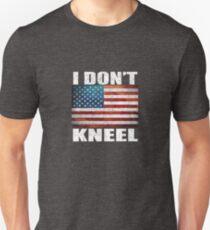 I Don't Kneel American National Anthem Protest  T-Shirt