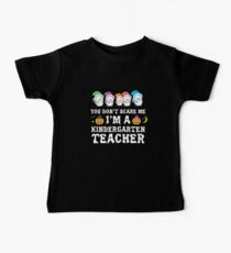 You Don't Scare Me I'm A Kindergarten Teacher Kids Clothes