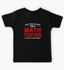 Don't Need A Costume Math Teacher Funny Halloween Kids Clothes