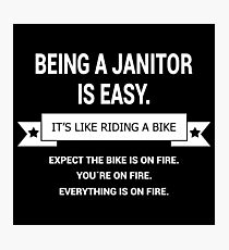 BEING A JANITOR Photographic Print