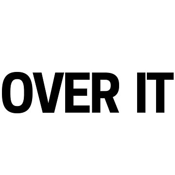 Over It - A Design for Getting Over Things to Move On by TNTs
