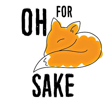 Oh for fox sake by curdycurie