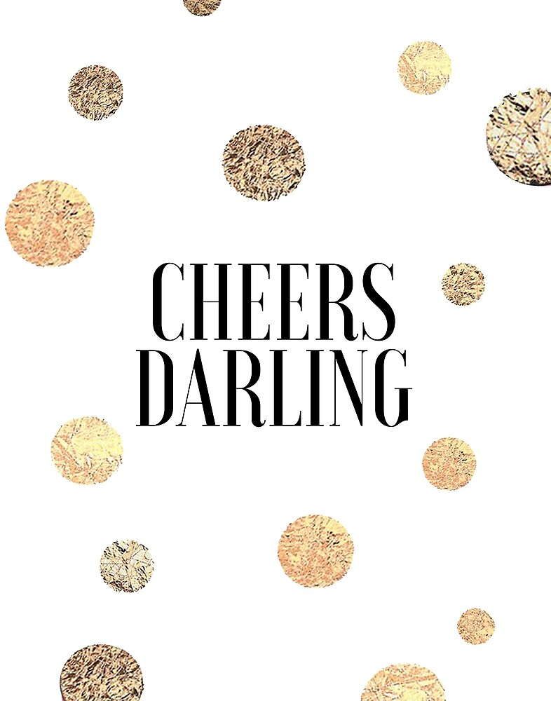 CHEERS DARLING GIFT, Wedding Quote,Anniversary Print,Gold Confetti,Cheers  Sign,Champagne Quote,Celebrate Life,Party Gift,Drink Sign,Quotes