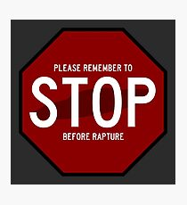 Please Remember to STOP Before Rapture Photographic Print