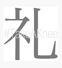 # Take A Knee, #TakeAKnee, Rei, Bow, Respect, Hashtag Photographic Print