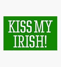 Kiss My Irish ! Photographic Print