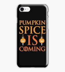 Pumpkin Spice is Coming iPhone Case/Skin
