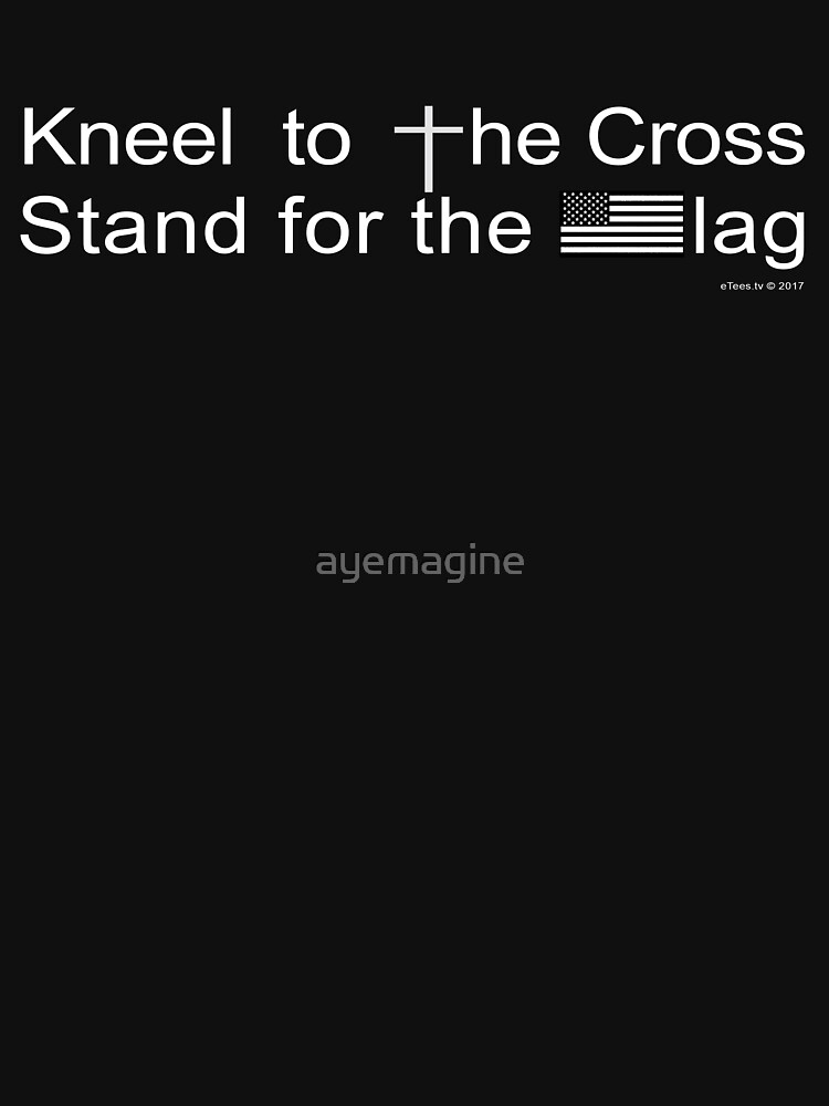 Kneel to the Cross, Stand for the Flag by ayemagine