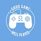 Good Game Well Played by artlahdesigns