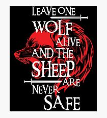 Leave One Wolf Alive And The Sheep Are Never Safe Photographic Print