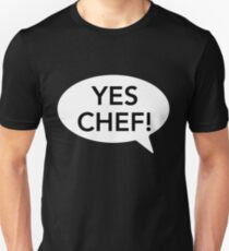 Yes Chef! Funny Quote Chef Cooking T Shirt Unisex T-Shirt