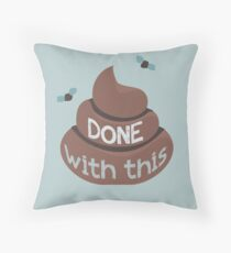 Done With This - Poo Version Throw Pillow