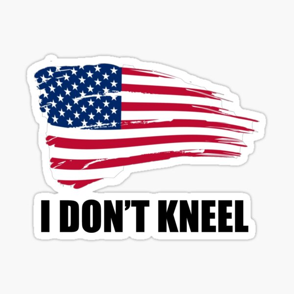 Republican Conservative Gifts - I Don't Kneel American Flag Gift Ideas for Proud Christian Conservatives & Republicans Who Stand For the National Anthem on Game Day Sticker