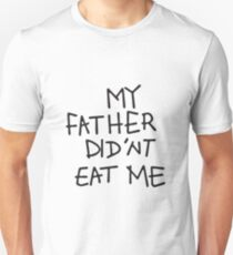 My Father Didn't Eat Me T-Shirt