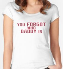 You Forgot Who Daddy Is - Baker Mayfield Women's Fitted Scoop T-Shirt