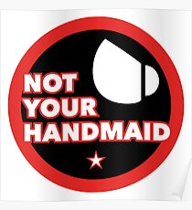 Not Your Handmaid Poster