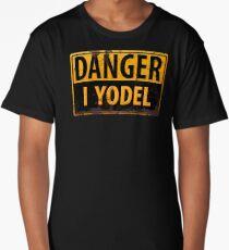 Funny DANGER, I Yodel - Warning Metal Rust Sign - yodelling Long T-Shirt