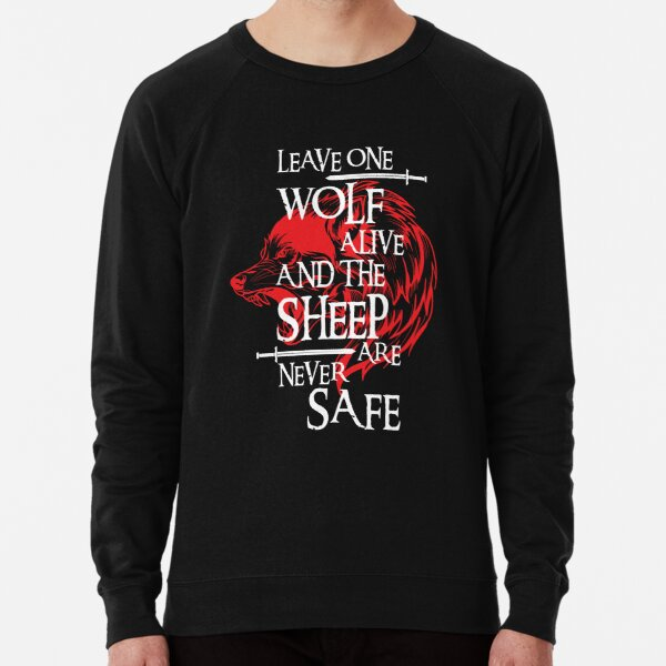 Leave One Wolf Alive And The Sheep Are Never Safe Lightweight Sweatshirt