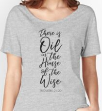 There Is Oil In The House Of The Wise Women's Relaxed Fit T-Shirt