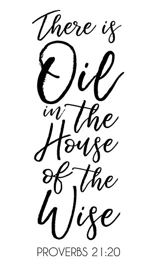 There Is Oil In The House Of The Wise Posters By Kjanedesigns
