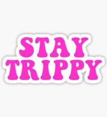 stay trippy Sticker