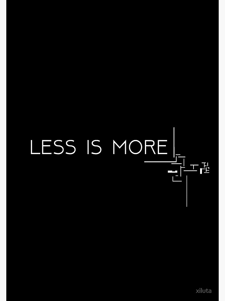Less is more (MIES VAN DER ROHE) by xiluta