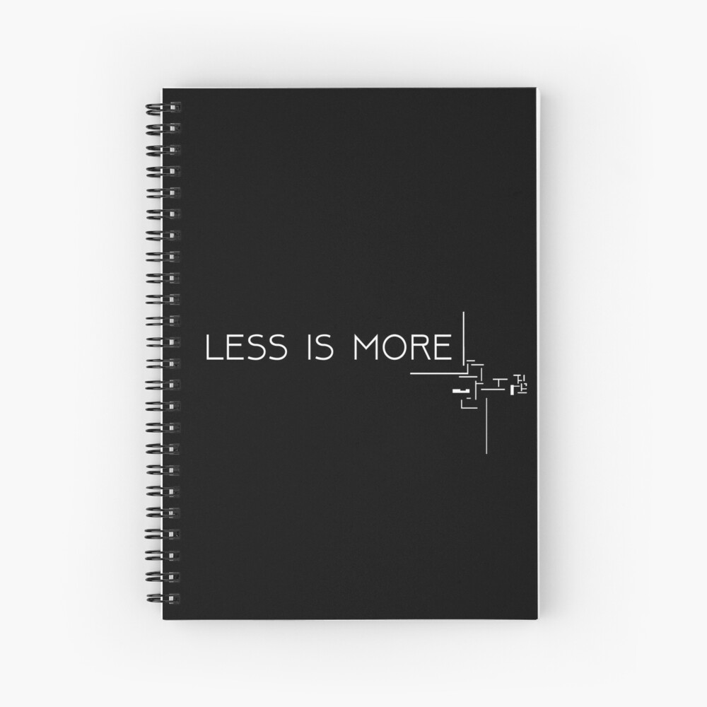 Less is more (MIES VAN DER ROHE) Spiral Notebook