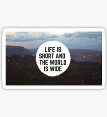 Life is Short and World Is Wide Sticker