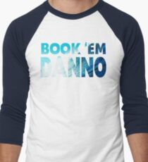 Book 'Em Danno Men's Baseball ¾ T-Shirt